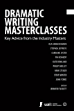 Dramatic Writing Masterclasses: Key Advice from the Industry Masters