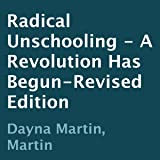 Radical Unschooling: A Revolution Has Begun