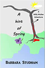A Hint of Spring: A Milly Mullan Adventure (Under the Shanklin sky Book 4)