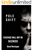 Pole Shift: Evidence Will Not Be Silenced