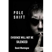 Pole Shift: Evidence Will Not Be Silenced (English Edition)