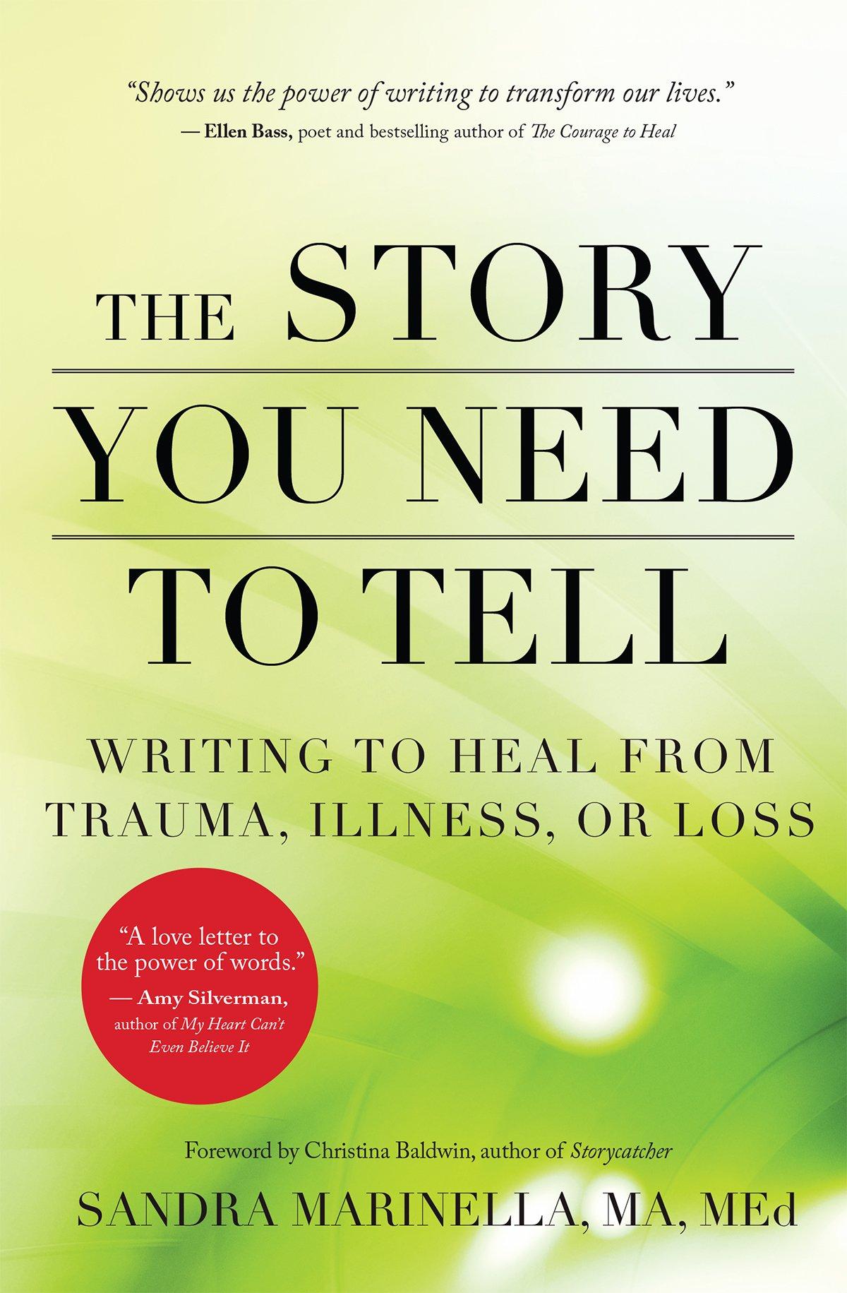 Designer deals club for hancock - The Story You Need To Tell Writing To Heal From Trauma Illness Or Loss Sandra Marinella Christina Baldwin 9781608684830 Amazon Com Books