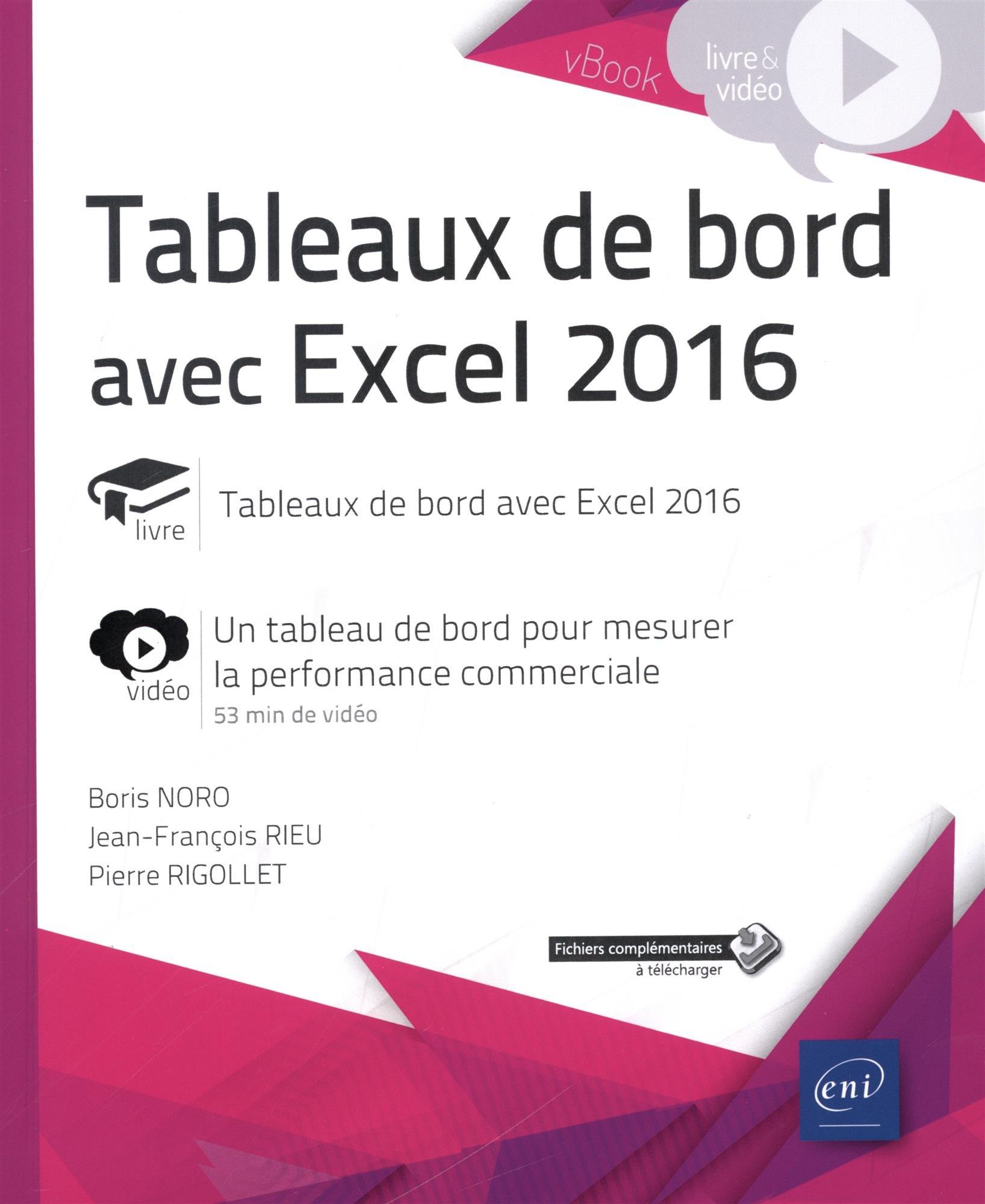 Tableaux De Bord Avec Excel 2016 Complement Video Un Tableau De Bord Pour Mesurer La Performance French Edition Rieu Jean Francois 9782409012716 Amazon Com Books