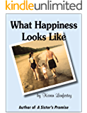 What Happiness Looks Like (Sisters Series Book 2)