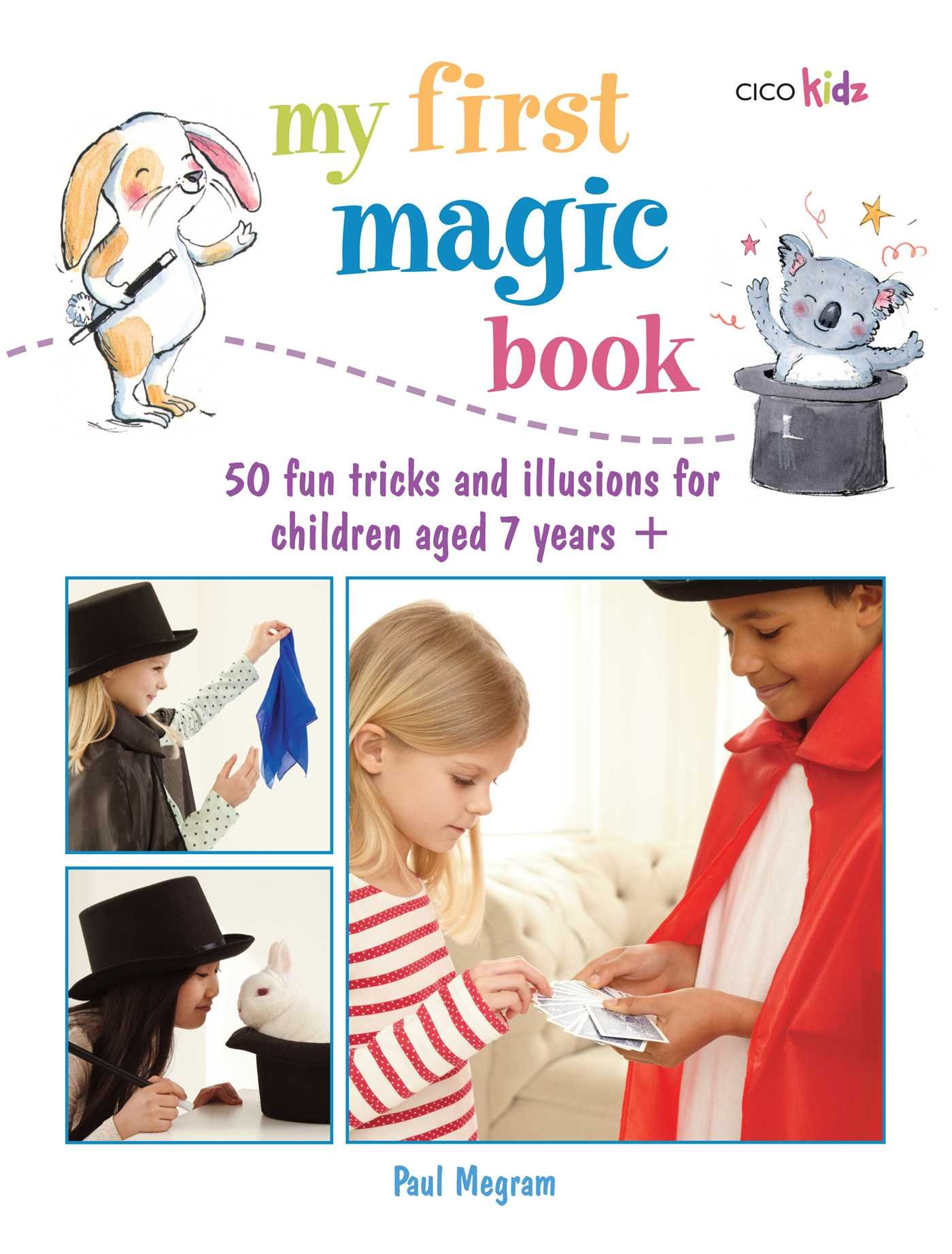 My First Magic Book: 50 fun tricks and illusions for children aged 7 years + (My First.......book) pdf epub