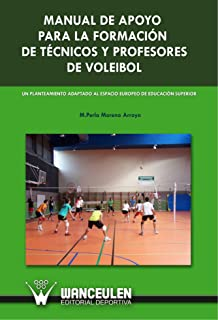 Manual De Apoyo Para La Formacion De Tecnicos Y Profesores De Voleibol (Spanish Edition)