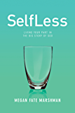 SelfLess: Living Your Part in the Big Story of God