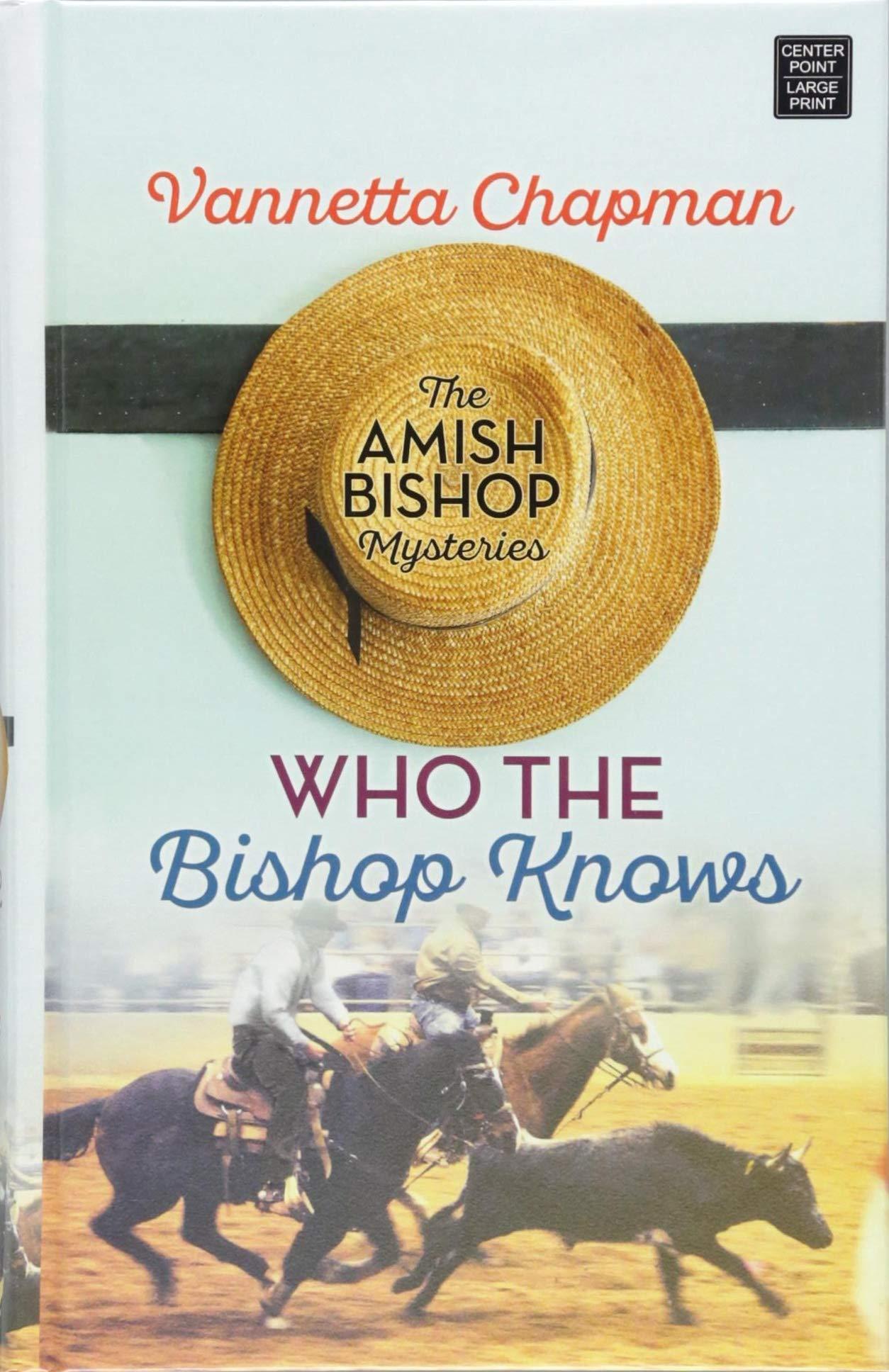 Download Who the Bishop Knows (Amish Bishop Mysteries) pdf epub