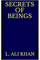 Secrets of Beings Kindle Edition