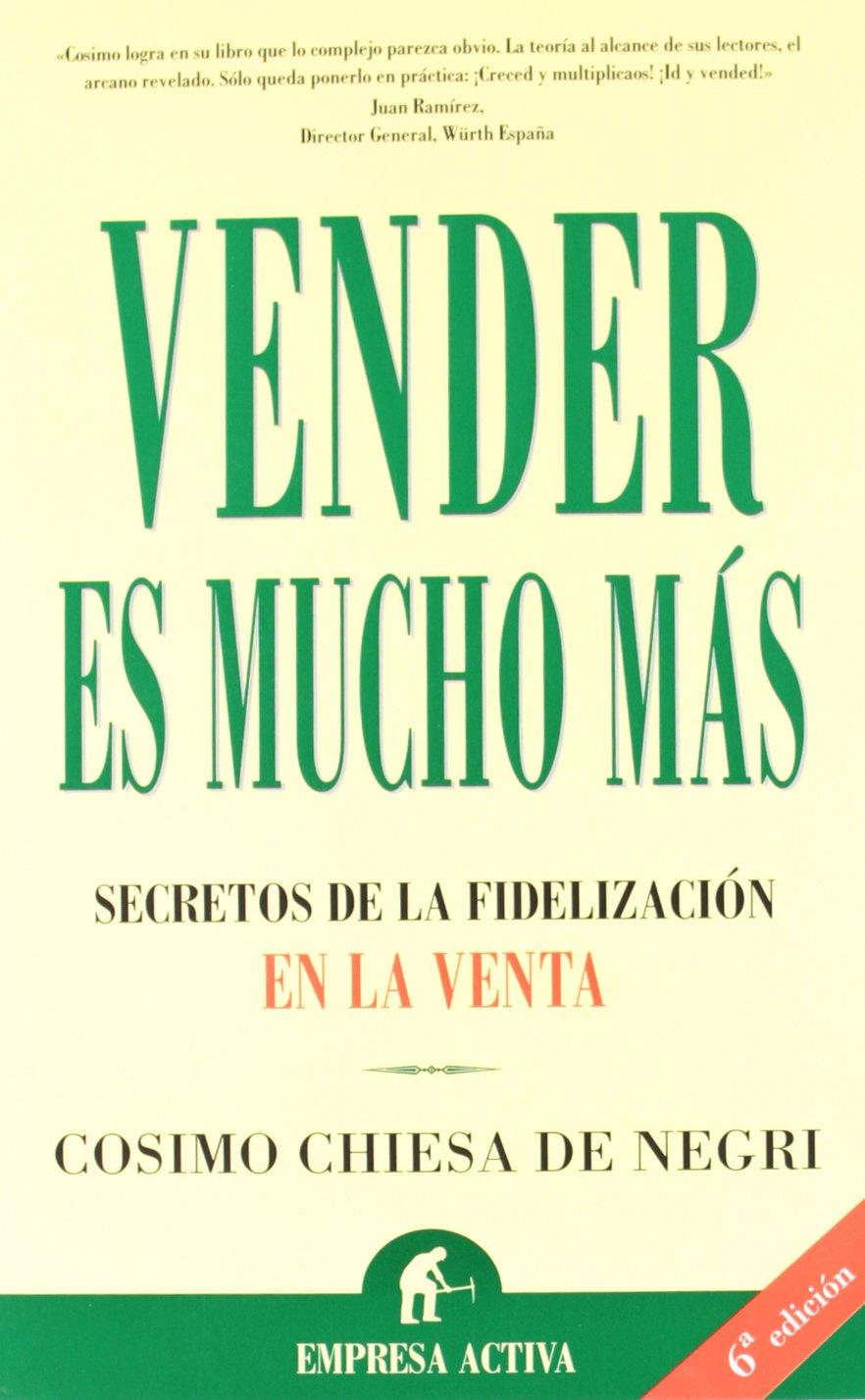 Vender es mucho más (Narrativa empresarial): Amazon.es: Chiesa de ...