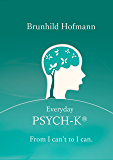Everyday PSYCH-K®: From I can´t to I can