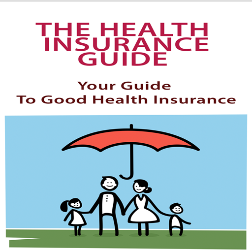 HEALTH INSURANCE NUTS AND BOLTS : YOUR GUIDE TO GOOD HEALTH INSURANCE (Best Health Insurance Plan)