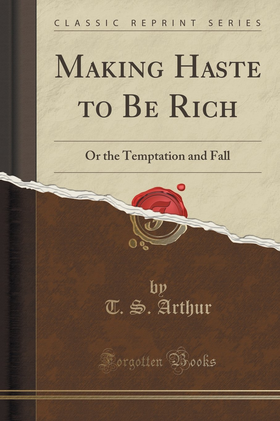 Making Haste to Be Rich: Or the Temptation and Fall (Classic Reprint) ebook