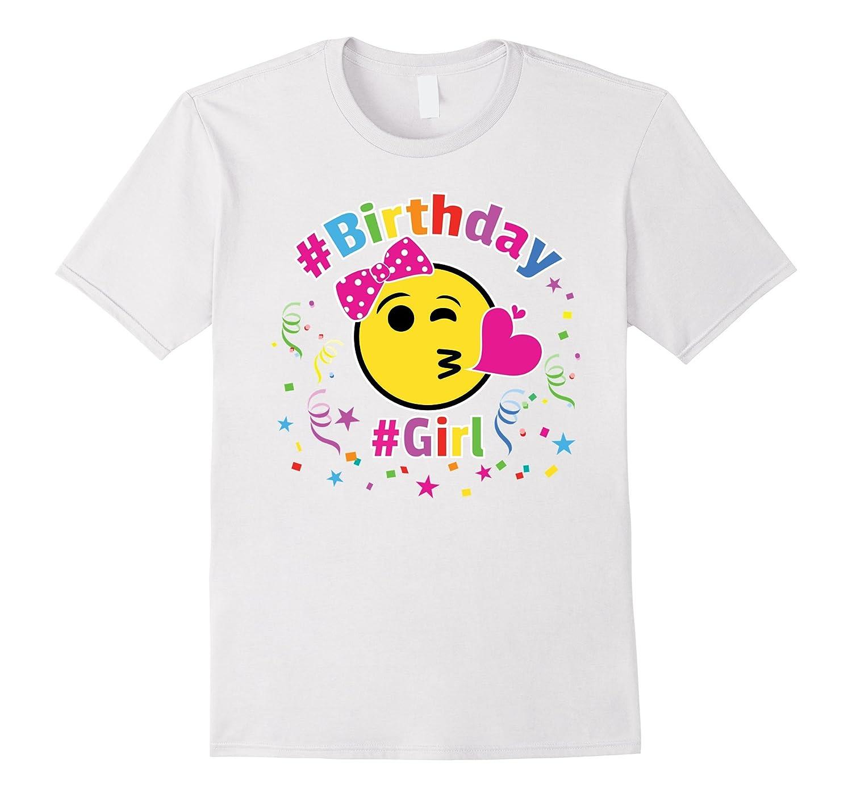 Emoji Happy Birthday Shirt For Girls Kids Gift-TD