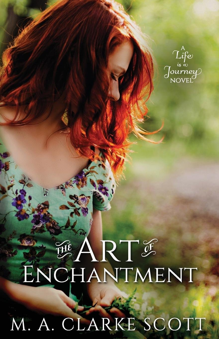 Download The Art of Enchantment (Life is a Journey) (Volume 1) pdf epub