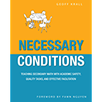 Necessary Conditions: Teaching Secondary Math with Academic Safety, Quality Tasks, and Effective Facilitation