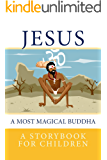 Jesus: A Most Magical Buddha