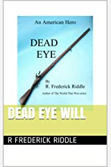 Dead Eye Will (An American Hero Book 1) Kindle Edition