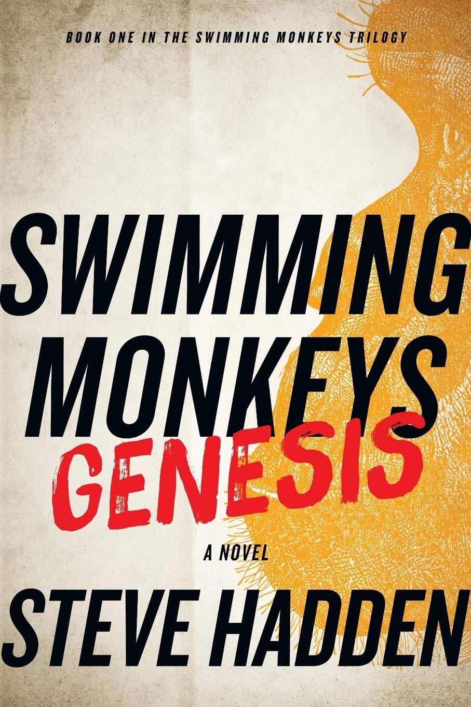Swimming Monkeys, a Novel: Volume 1: Amazon.es: Hadden, Steve ...