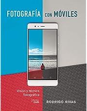 Fotografía con móviles. Visión y técnica fotográfica (Photoclub)