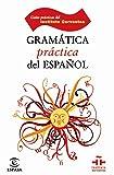 Gramática práctica del español (GUÍAS PRÁCTICAS DEL INSTITUTO CERVANTES)