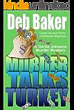 Murder Talks Turkey: Yooper Mystery #3 (A Gertie Johnson Murder Mystery)