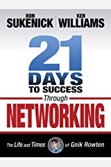 21 Days to Success Through Networking: The Life and Times of Gnik Rowten Paperback