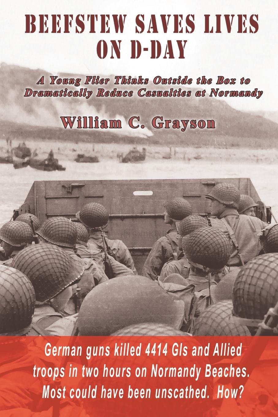 Download Beefstew Saves Lives on D-Day: A Young Flier Thinks Outside the Box to Dramatically Reduce Casualties at Normandy pdf