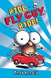 Ride, Fly Guy, Ride! (Fly Guy #11)