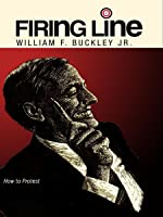 "Firing Line with William F. Buckley Jr. ""How to Protest"""