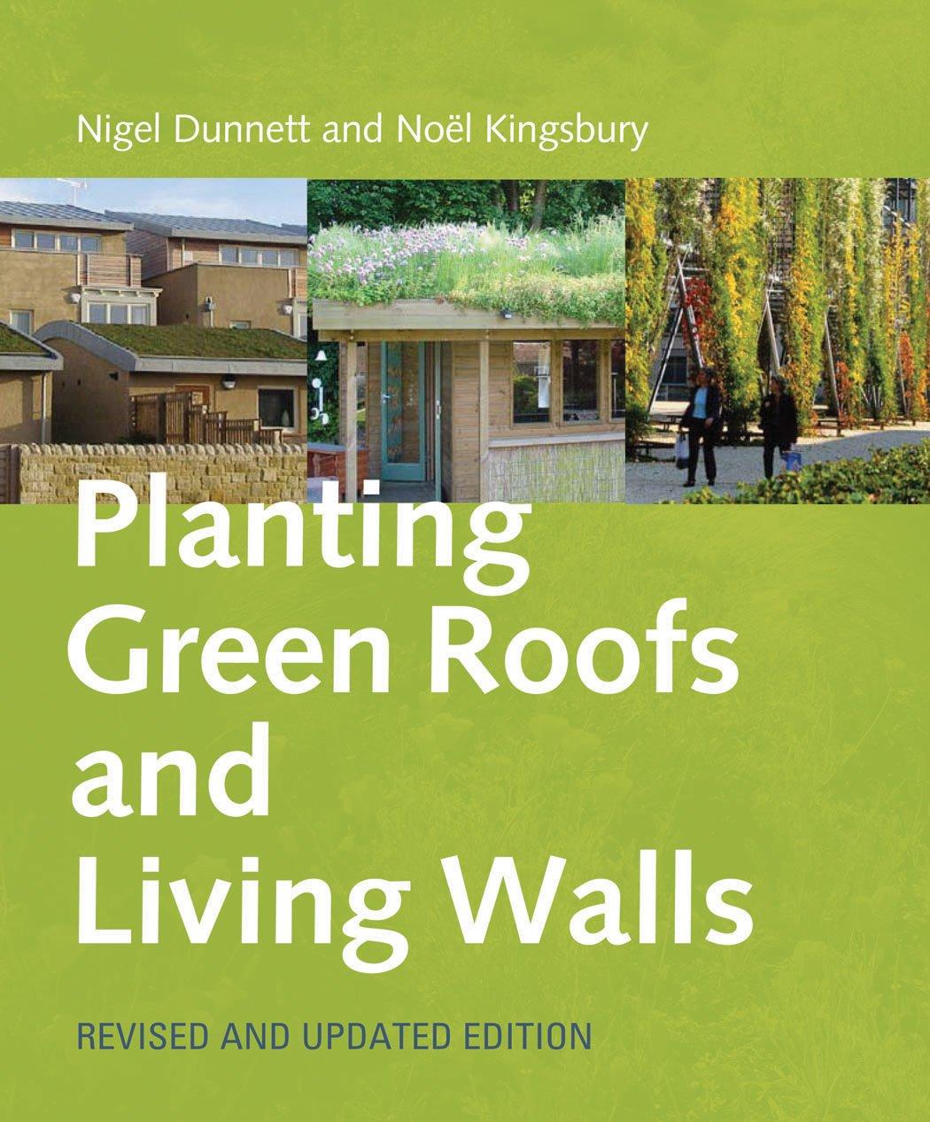 amazon planting green roofs and living walls nigel dunnett noel