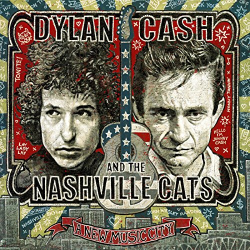 Dylan, Cash, and the Nashville Cats: A New Music City (Dylan Cash Girl From The North Country)