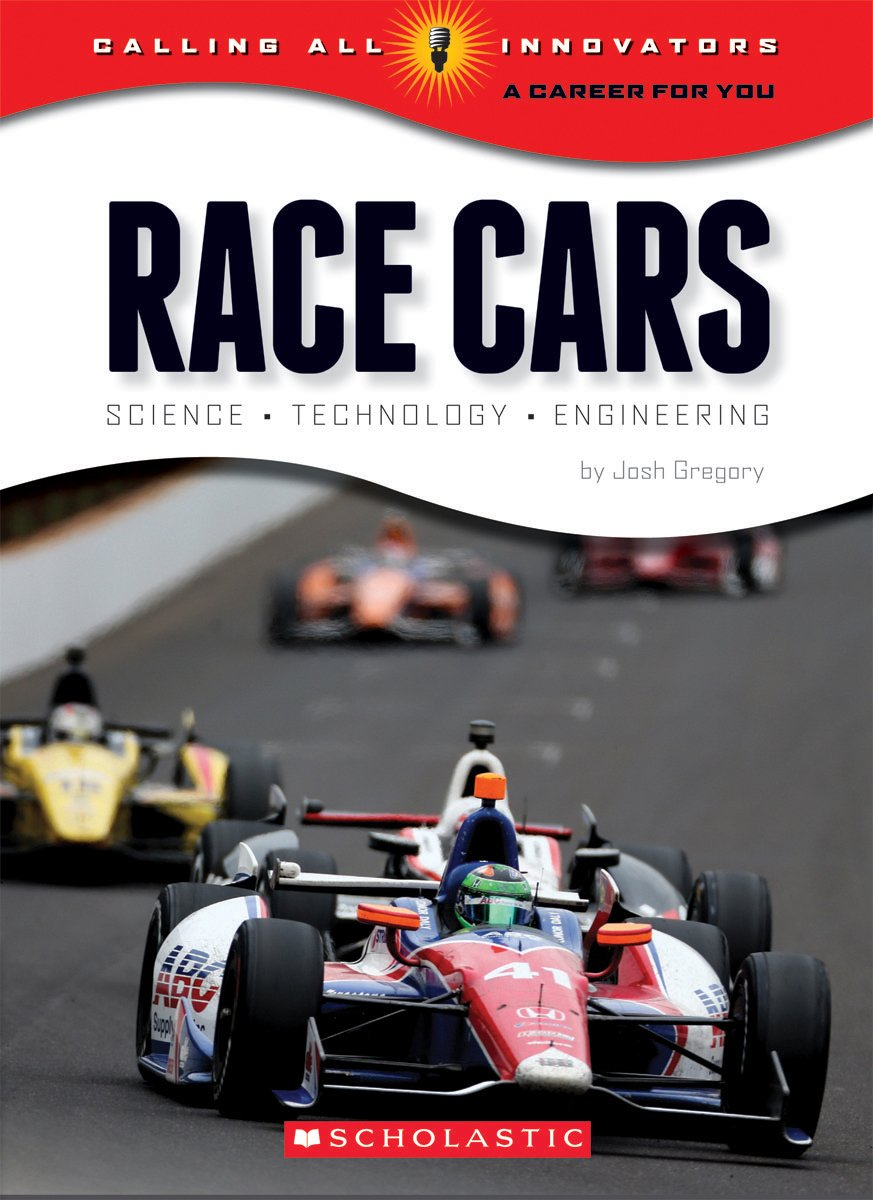 Race Cars: Science, Technology, Engineering (Calling All Innovators: a Career for You)
