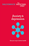 Anxiety and Depression: Eat Your Way To Better Health