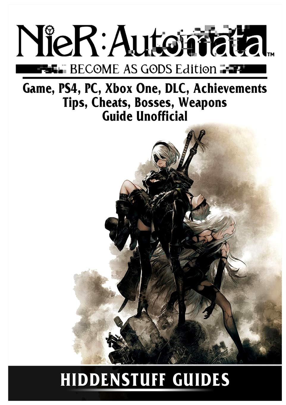 Nier Automata Become As Gods Game, PS4, PC, Xbox One, DLC, Achievements, Tips, Cheats, Bosses, Weapons, Guide Unofficial: Amazon.es: Guides, Hiddenstuff: Libros en idiomas extranjeros