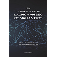 An Ultimate Guide to Launch An SEC Compliant ICO