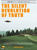 UFOTV Presents: The Silent Revolution of Truth