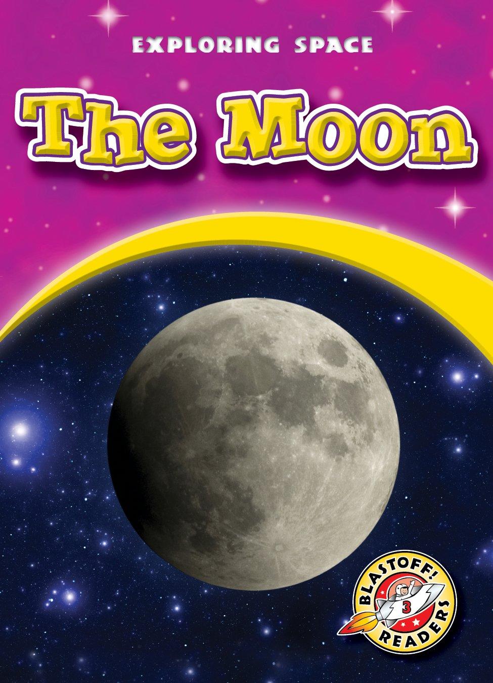 Download Moon, The (Blastoff! Readers: Exploring Space) (Exploring Space: Blastoff! Readers, Level 3) PDF