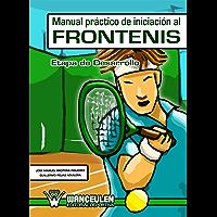 Manual práctico de Iniciación al Frontenis: Etapa de desarrollo