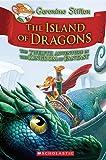 Island of Dragons (Geronimo Stilton and the Kingdom of Fantasy #12), Volume 12