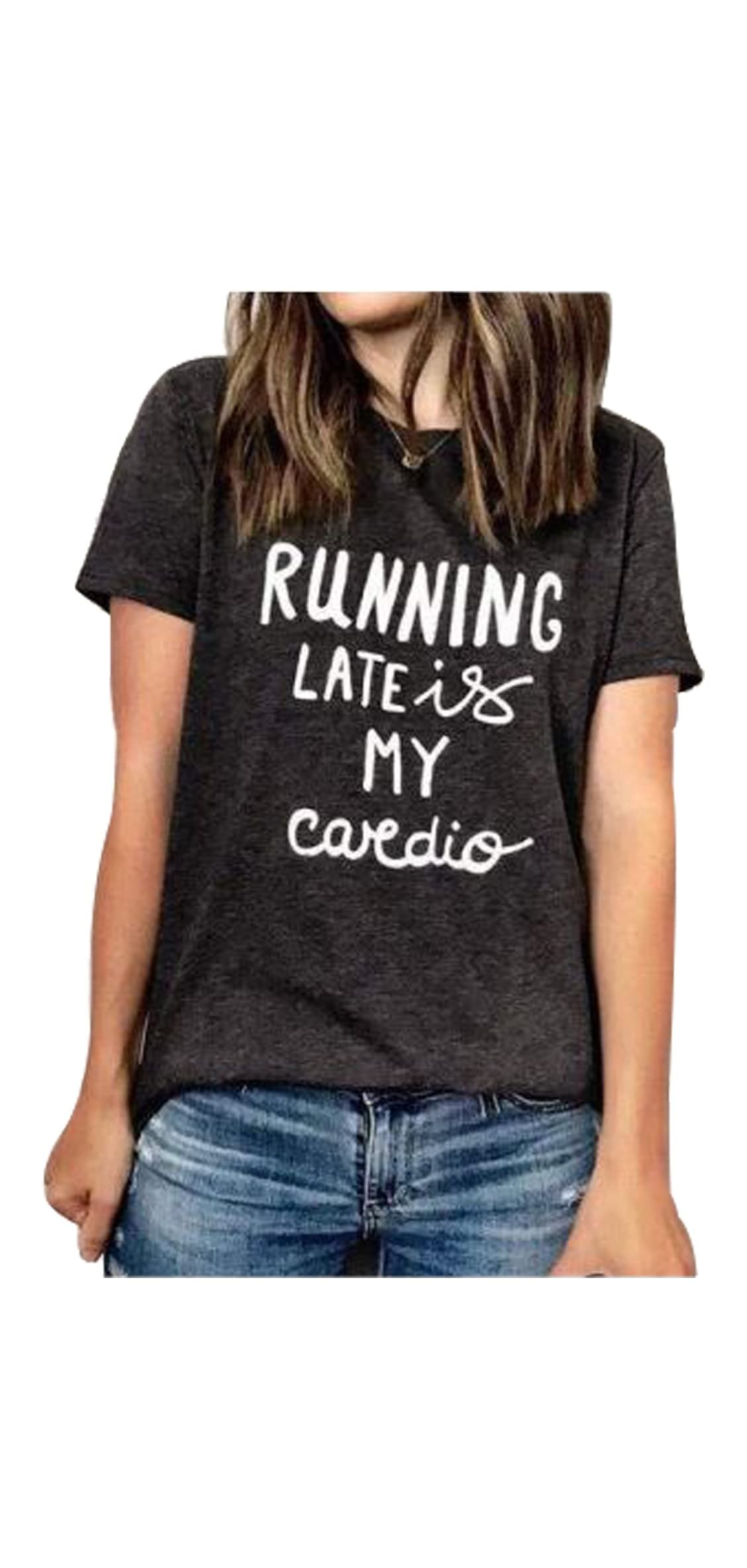 Running Late Is My Cardio Funny Letter Print T-shirt Casual Top