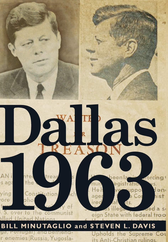 Dallas 1963: Minutaglio, Bill, Davis, Steven L.: 9781455522095 ...