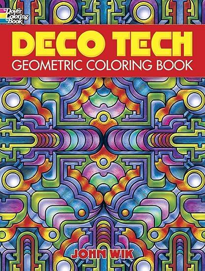 amazoncom dover publications deco tech geometric coloring book john wik arts crafts sewing - Geometric Coloring Book