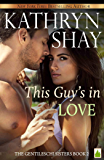 This Guy's in Love (The Gentileschi Sisters Book 2)