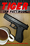 Tiger (Rain and Bullets Book 2)