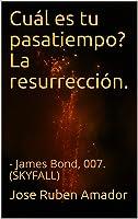 Cuál Es Tu Pasatiempo? La Resurrección.: -