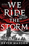 We Ride the Storm: The Reborn Empire, Book One