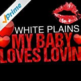 My Baby Loves Lovin'
