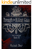 Through The Killing Glass: Alice in Deadland Book II