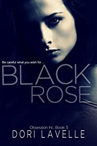 Black Rose: A dark romance thriller (Obsession Inc. Book 3)